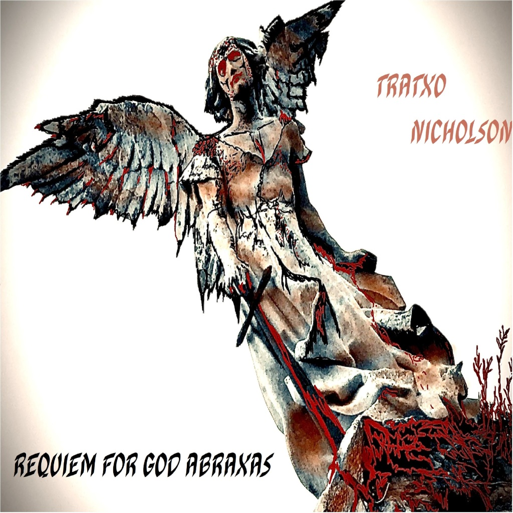 TRATXO NICHOLSON DJ  REQUIEM FOR GOD ABRAXAS